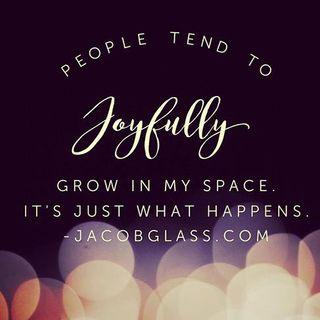 Joyfully grow