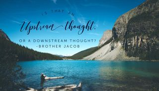 Upstream thought